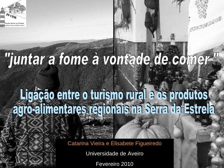 """Catarina Vieira e Elisabete Figueiredo Universidade de Aveiro Fevereiro 2010 """"juntar a fome à vontade de comer """"..."""
