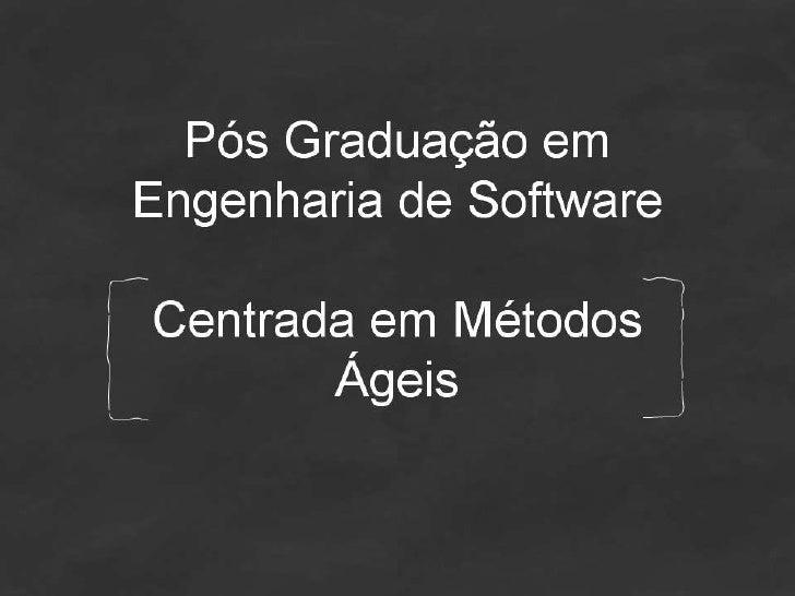 Pós Graduação em Engenharia de Software Centrada em Métodos Ágeis