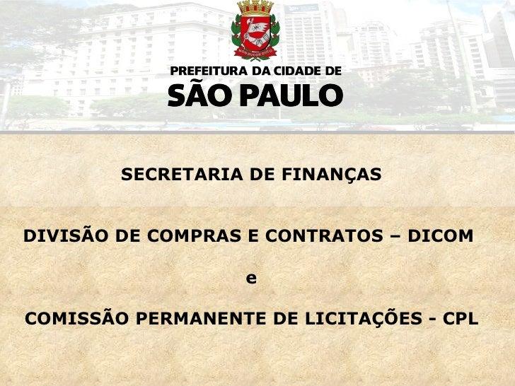 SECRETARIA DE FINANÇAS DIVISÃO DE COMPRAS E CONTRATOS – DICOM  e COMISSÃO PERMANENTE DE LICITAÇÕES - CPL
