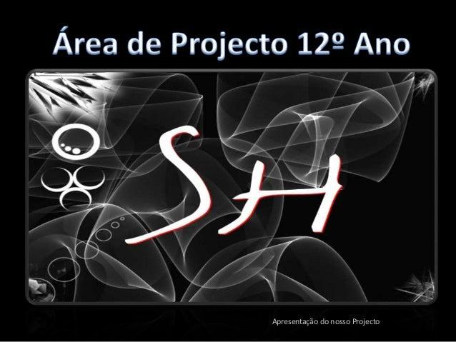 Apresentação do nosso Projecto