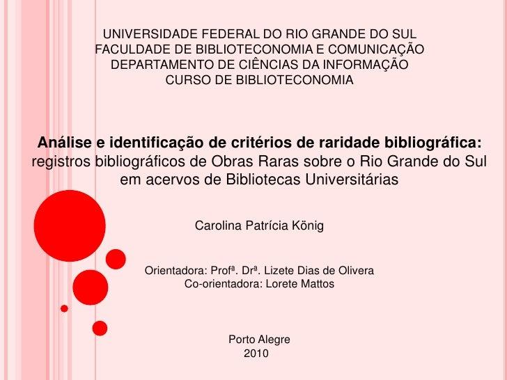 UNIVERSIDADE FEDERAL DO RIO GRANDE DO SULFACULDADE DE BIBLIOTECONOMIA E COMUNICAÇÃODEPARTAMENTO DE CIÊNCIAS DA INFORMAÇÃOC...