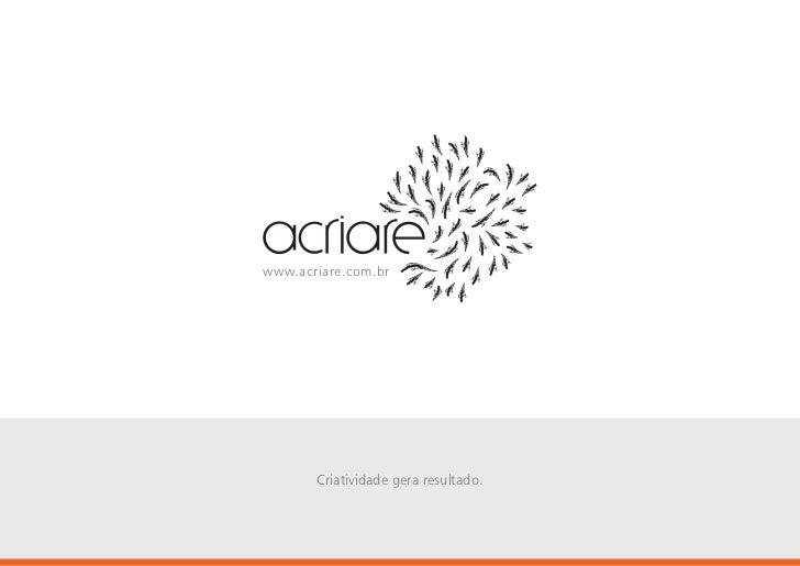 www.acriare.com.br       Criatividade gera resultado.