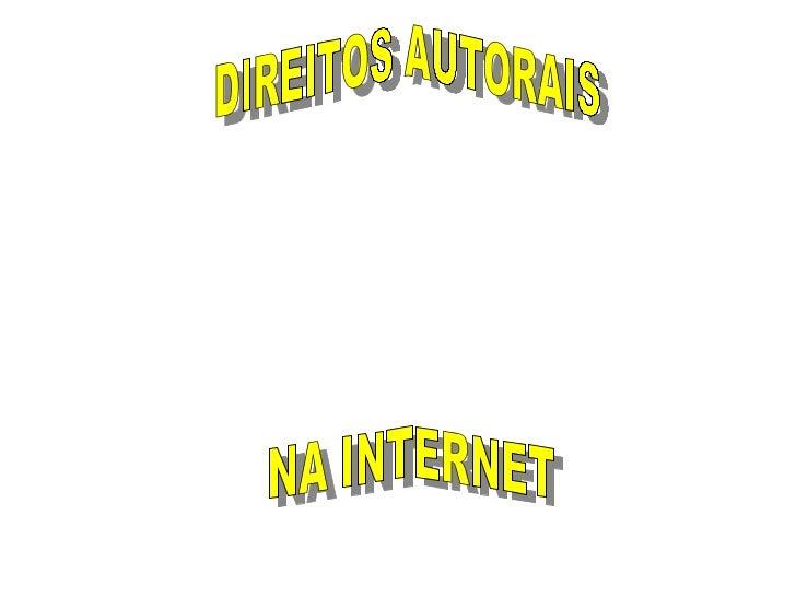 DIREITOS AUTORAIS NA INTERNET