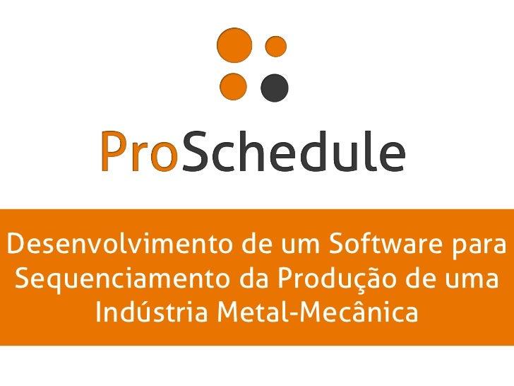 Desenvolvimento de um Software para Sequenciamento da Produção de uma Indústria Metal-Mecânica