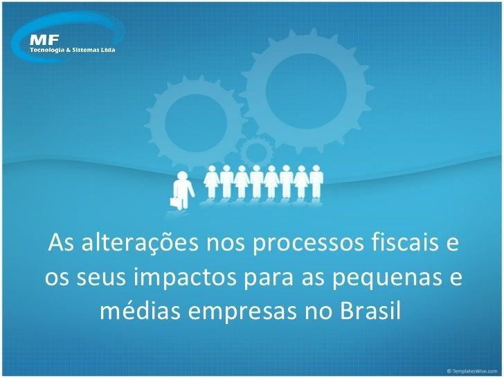 As alterações nos processos fiscais e os seus impactos para as pequenas e médias empresas no Brasil