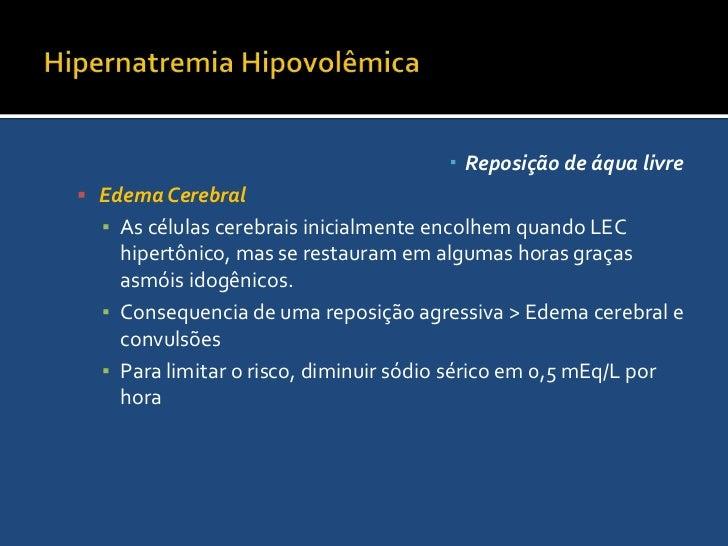 Hipernatremia Hipovolêmica<br />Reposição de áqua livre<br />O volume a necessário para a corrigir o déficit é determinado...