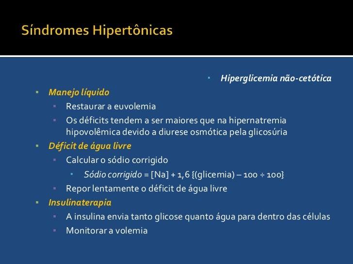 Síndromes Hipertônicas<br />Hiperglicemia não-cetótica<br />Aumento da tonicidade plasmática pela hiperglicemia<br />Quand...
