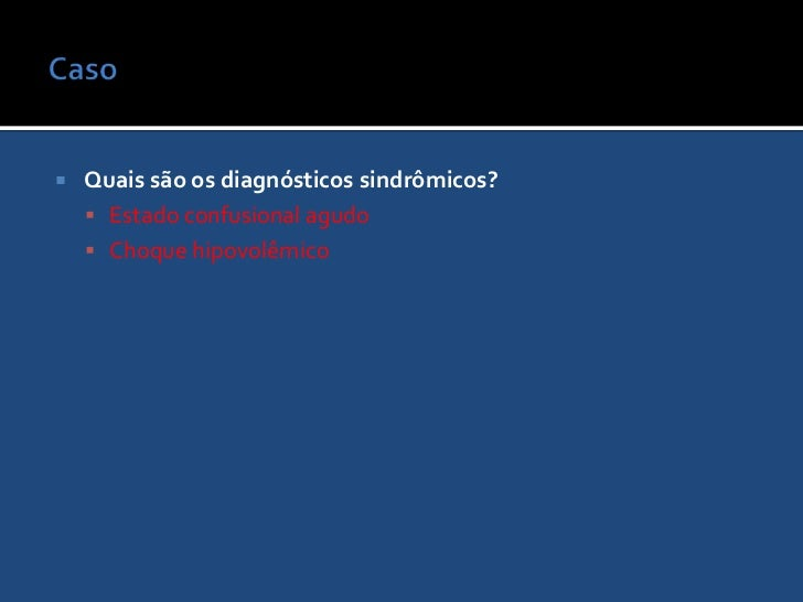 Caso <br />Qual a conduta correta imediata?<br />Glicemia capilar (dextro) para descartar hipoglicemia.<br />Monitorização...