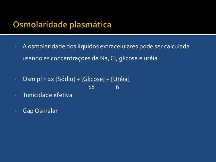 Quando essa membrana é permeável a um soluto, este tende a se equilibra em nas duas soluções. Ex: Uréia</li></li></ul><li>...