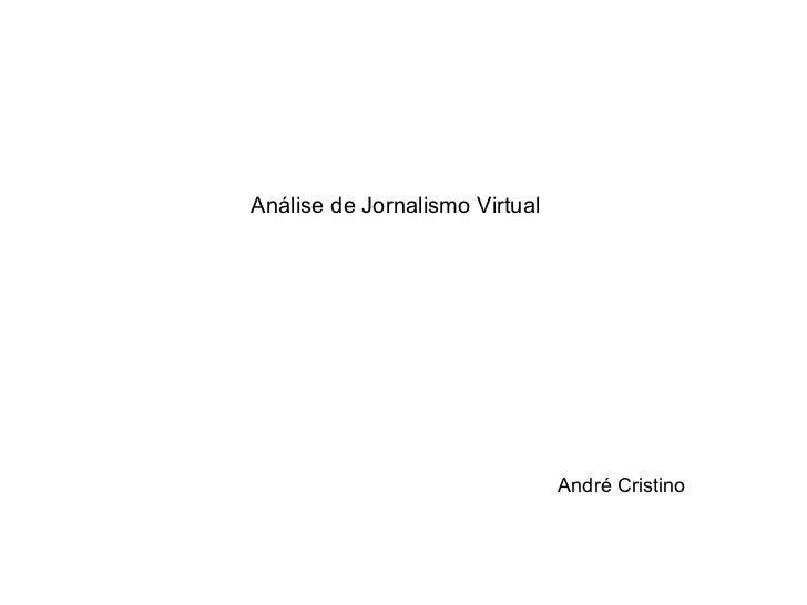 Análise de Jornalismo Virtual André Cristino