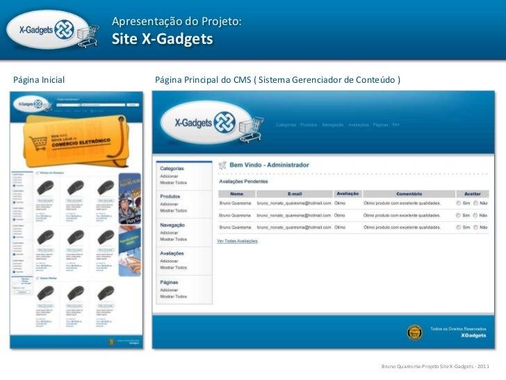 Apresentação do Projeto:<br />Site X-Gadgets<br />Página Inicial<br />Página Principal do CMS ( Sistema Gerenciador de Con...