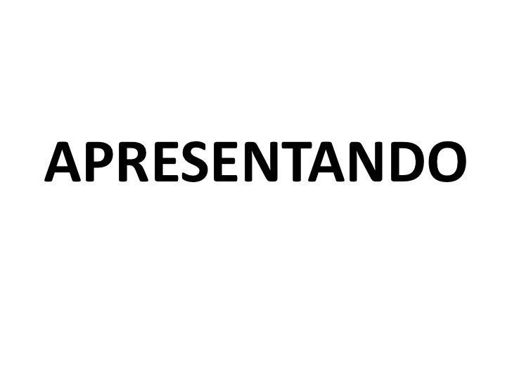 APRESENTANDO