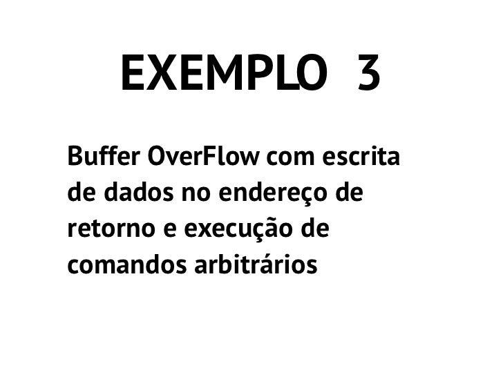 char buffer[100];Frame Pointer - FPEndereço de RetornoParâmetros da Função