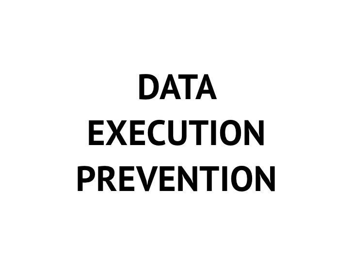 DEP- Hardware   - Marca áreas de memória comonão executável   - Bit NX (No eXecute)- Software   - Verifica quando uma exce...