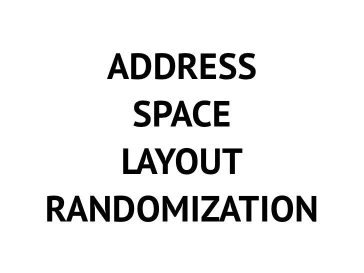 ASLRRandomiza as regiões de memória,dificultando a descoberta para oatacanteMódulo - GRSECURITY
