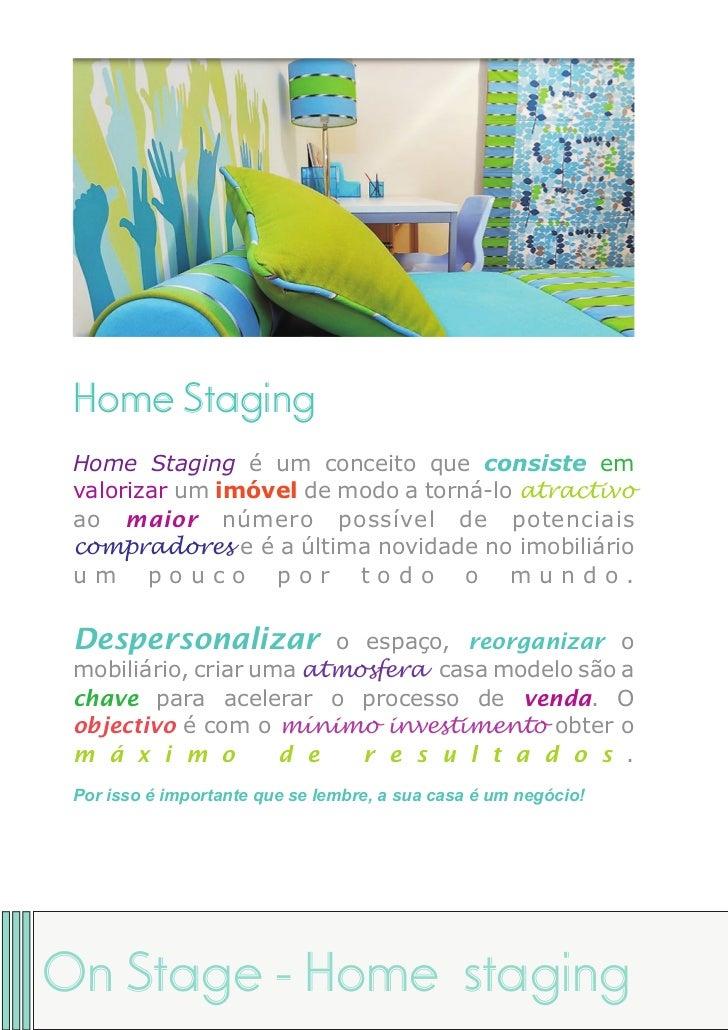 Home Staging Home Staging é um conceito que consiste em valorizar um imóvel de modo a torná-lo atractivo ao maior número p...