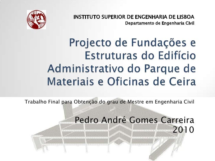 INSTITUTO SUPERIOR DE ENGENHARIA DE LISBOA                                       Departamento de Engenharia CivilTrabalho ...