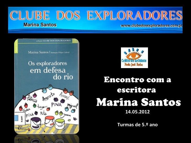 Encontro com a   escritoraMarina Santos      14.05.2012   Turmas de 5.º ano