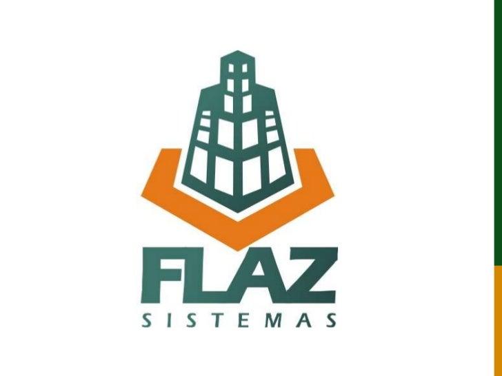 APRESENTAÇÃO        A FLAZ Sistemas          é um software gestão deimobiliárias, tanto na área de venda quanto a divulgaç...