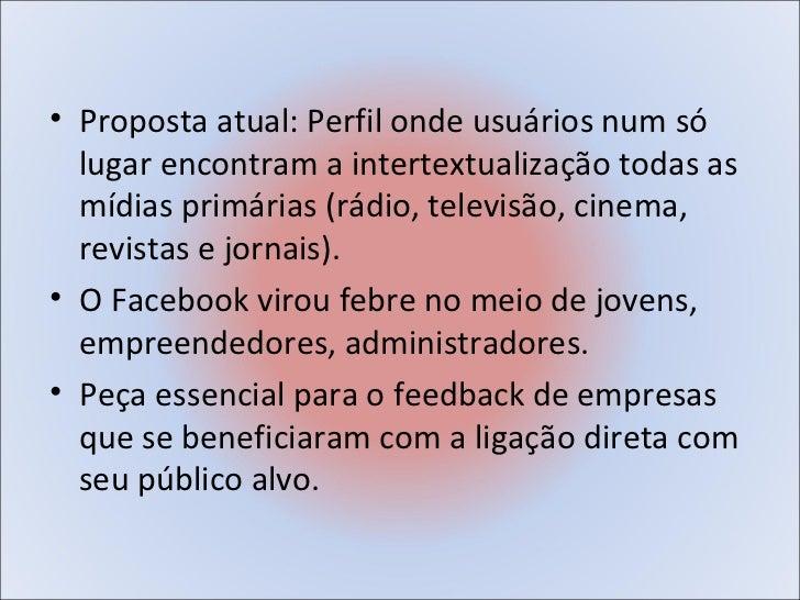 • Repaginação do layout• A maior criação de Zuckerberg: o botão  que revolucionou o mercado criando  uma proximidade e int...