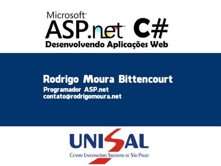 • Plataforma ASP.net C#  – Facilidade e agilidade na programação;  – Software Livre?  – Comunidade