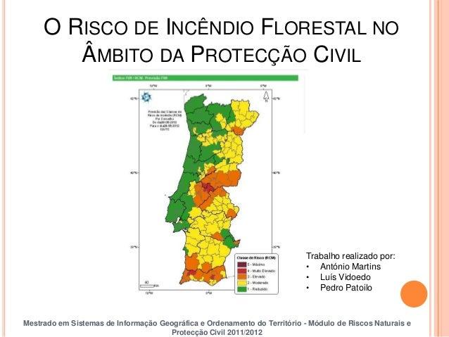 O RISCO DE INCÊNDIO FLORESTAL NO        ÂMBITO DA PROTECÇÃO CIVIL                                                         ...