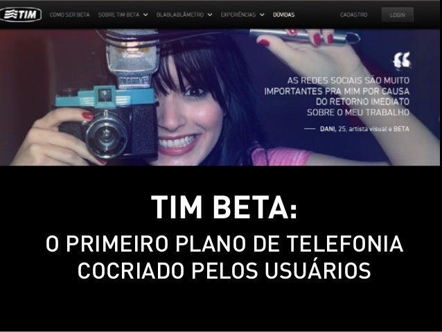 TIM Beta:O primeiro plano de telefonia   cocriado pelos usuários