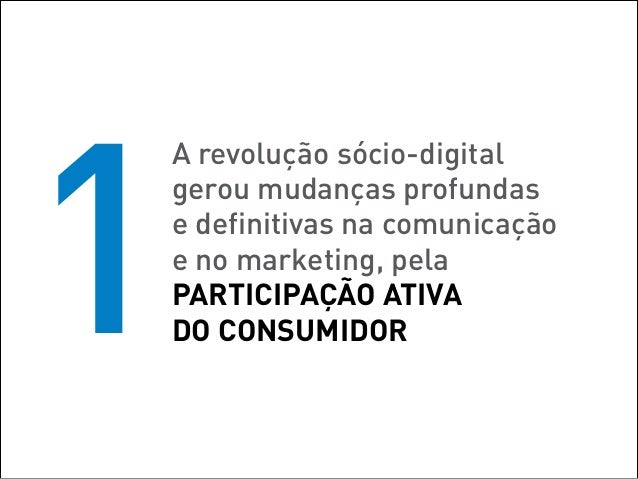 2    Participação colaborativa    do consumidor gera    fidelização e divulgação    espontânea e aumenta    valor de marca