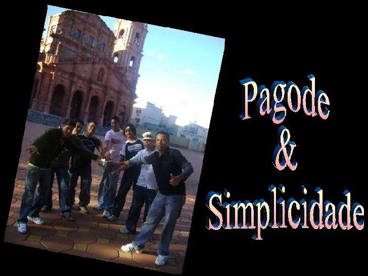Pagode & Simplicidade