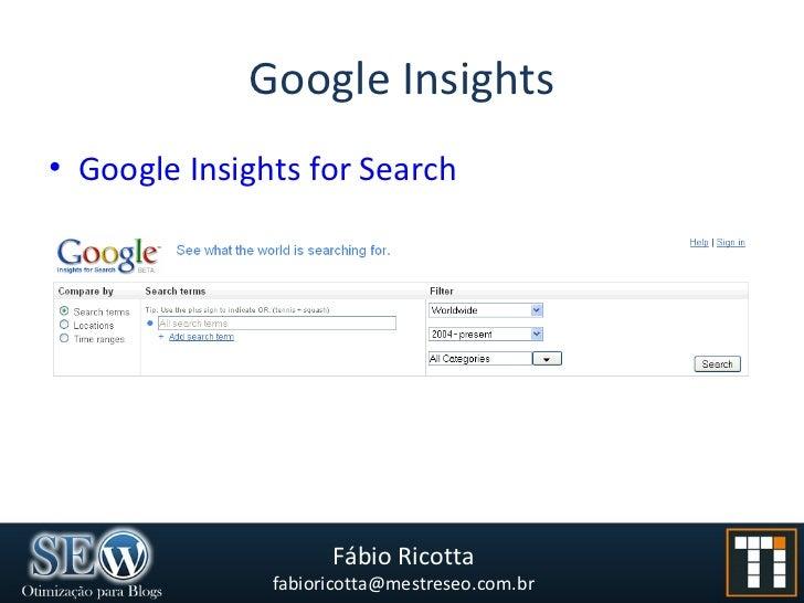 Google Insights <ul><li>Google Insights for Search </li></ul>
