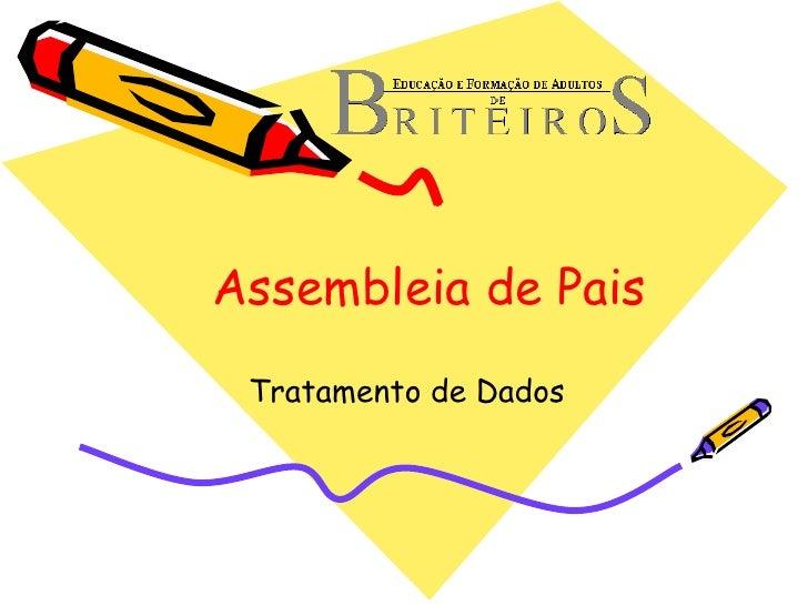 Assembleia de Pais Tratamento de Dados