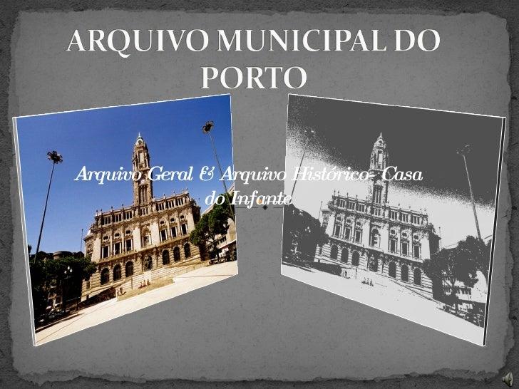 Arquivo Geral & Arquivo Histórico- Casa do Infante