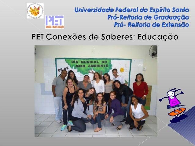 Tutora: Prof. Drª. Valdete CôcoBolsistas:Aline Teixeira da Silva,Greziele Corrêa Ferreira Pereira,Guilherme Gomes Passabão...