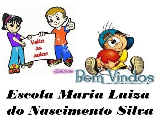 Escola Maria Luizado Nascimento Silva