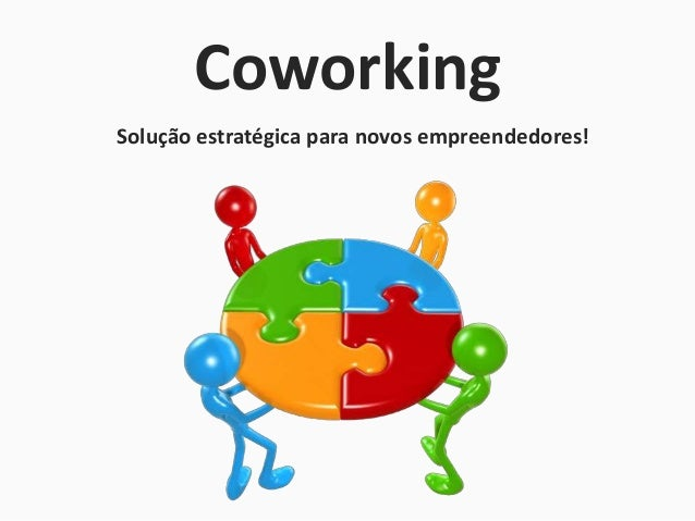CoworkingSolução estratégica para novos empreendedores!