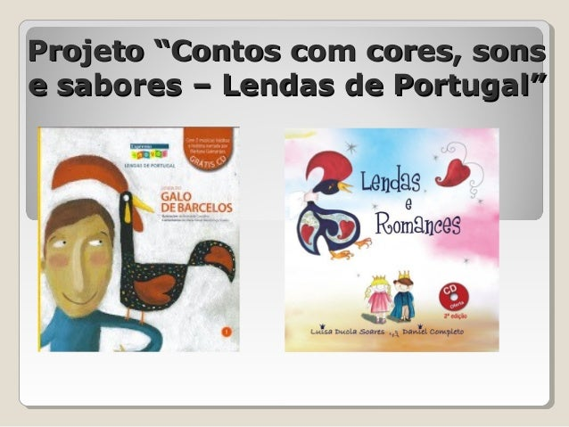 "Projeto ""Contos com cores, sonse sabores – Lendas de Portugal"""