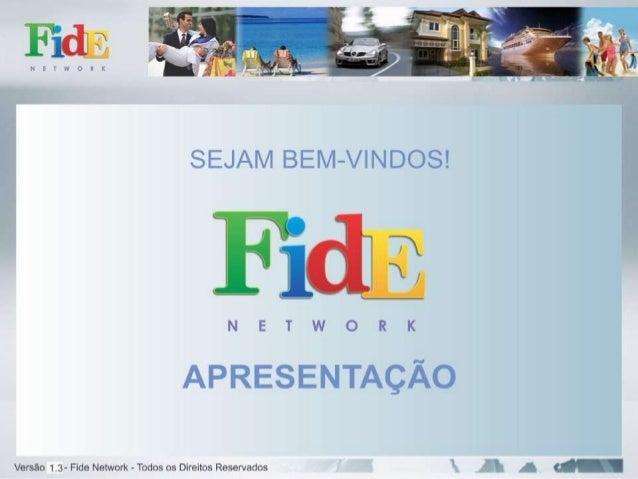 FIDE NETWORK é o nome dada a uma empresa que faz negociações de vendas ecompra de bens pela internet via(comércio eletrôni...