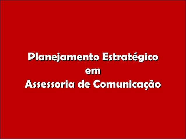 Planejamento EstratégicoPlanejamento EstratégicoememAssessoria de ComunicaçãoAssessoria de Comunicação