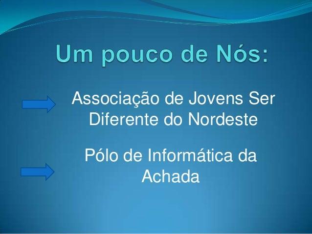 Associação de Jovens Ser Diferente do Nordeste Pólo de Informática da Achada