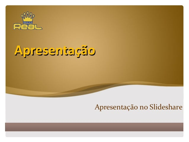 ApresentaçãoApresentação Apresentação no Slideshare