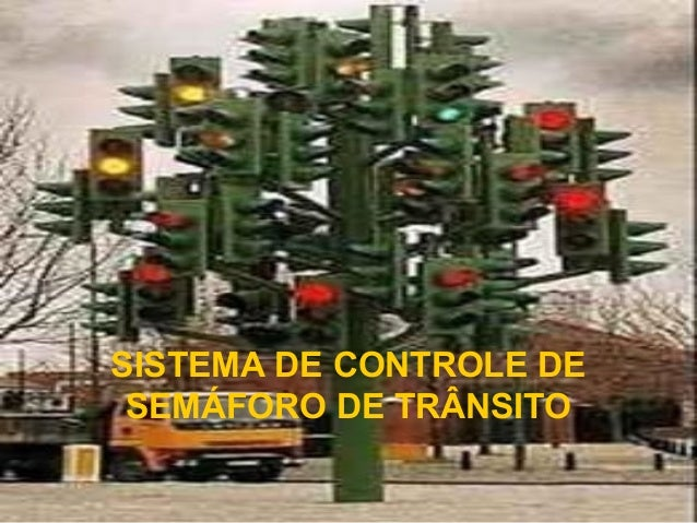 SISTEMA DE CONTROLE DE SEMÁFORO DE TRÂNSITO