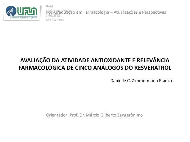 Pós-Graduação em Farmacologia – Atualizações e Perspectivas  AVALIAÇÃO DA ATIVIDADE ANTIOXIDANTE E RELEVÂNCIA FARMACOLÓGIC...