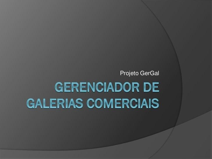 Projeto GerGal
