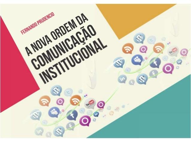 A Nova Ordem da Comunicação Institucional