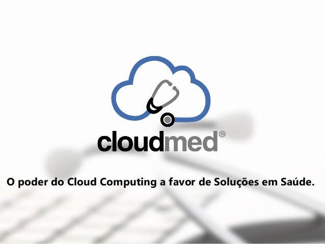 O poder do Cloud Computing a favor de Soluções em Saúde.
