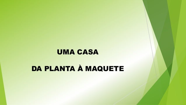UMA CASA  DA PLANTA À MAQUETE