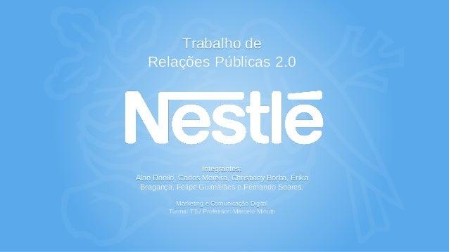 Trabalho de Relações Públicas 2.0 Integrantes: Alan Danilo, Carlos Moreira, Christiany Borba, Érika Bragança, Felipe Guima...