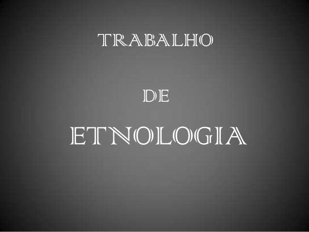 TRABALHO DE ETNOLOGIA