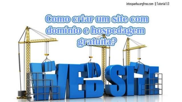 Domínio Para a criação do seu domínio gratuito, siga os passos a seguir. 1. Entre no site : http://www.freewebhostingarea....