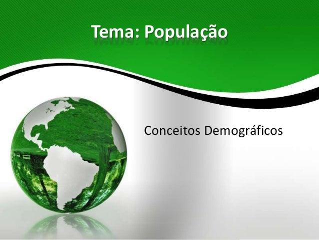 Tema: População Conceitos Demográficos
